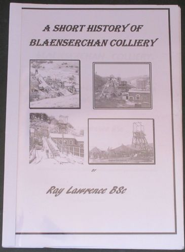 A Short History of Blaenserchan Colliery, by Ray Lawrence